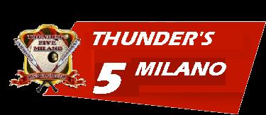 Thunder's 5 Milano